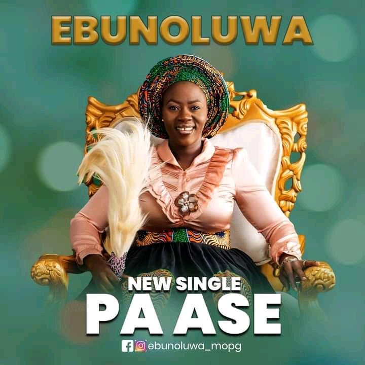 NEW MUSIC: PA ASE BY EBUNOLUWA