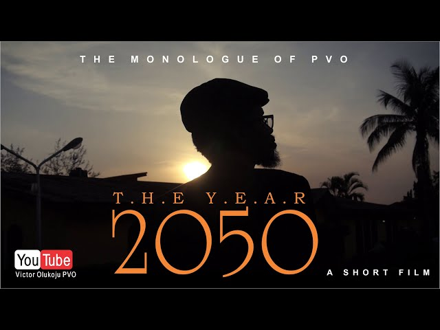 DOWNLOAD MOVIE: THE YEAR 2050 || Written by Victor Olukoju PVO