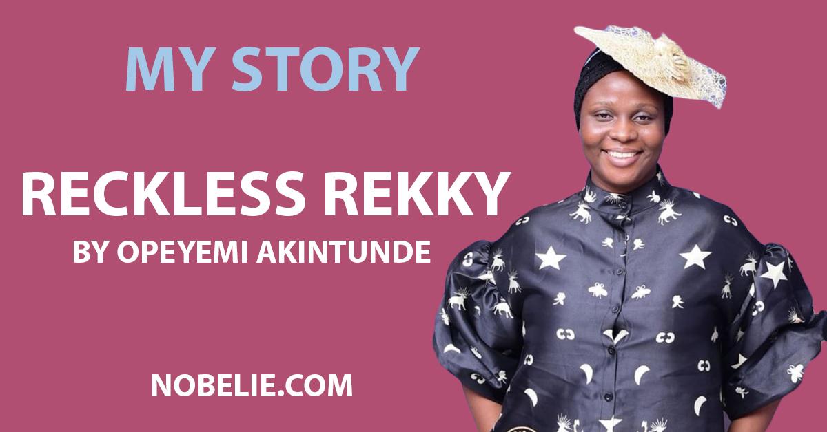 """RECKLESS REKKY"" (OPEYEMI AKINTUNDE EPISODE 45)"