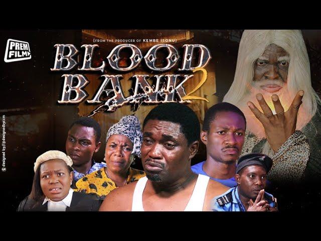 DOWNLOAD MOVIE: BLOOD BANK PART 2