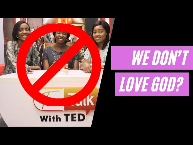 DOWNLOAD: WE DONT LOVE GOD- — True Talk with TED