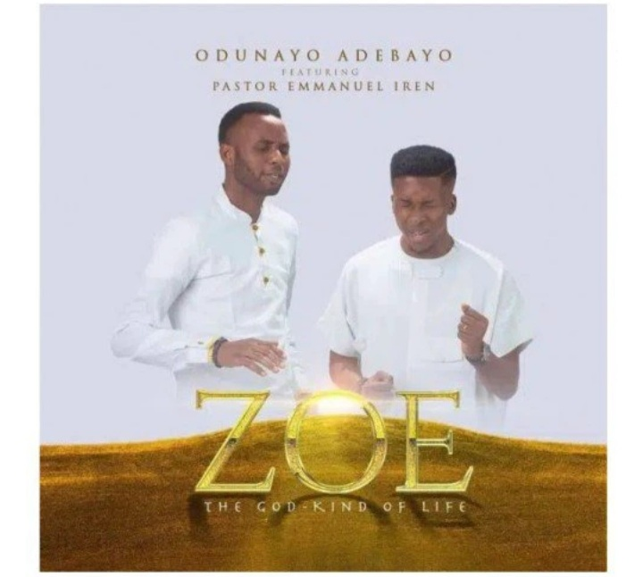 Gospel Singer Odunayo Adebayo releases a brand new single featuring Pst. Emmanuel Iren, Titled Zoe (The Life of Christ)