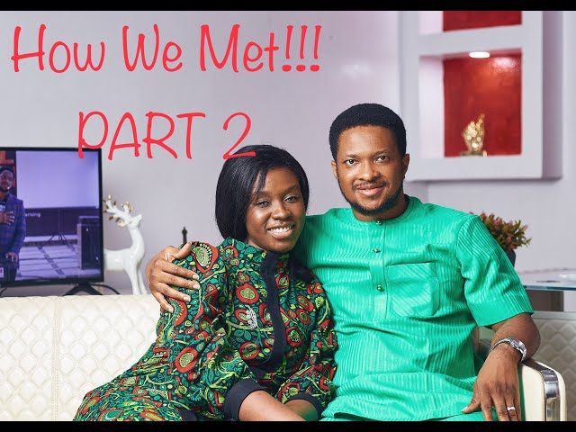 DOWNLOAD: HOW WE MET!!!(PART 2) ||LAWRENCE AND DARASIMI OYOR